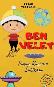 Ben Velet-Paçoz Kuzi'nin İntikamı Kitap Kapağı